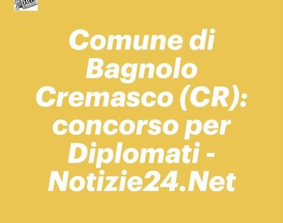 Comune di Bagnolo Cremasco: concorso per Diplomati