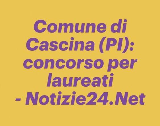 Comune di Cascina: concorso per laureati