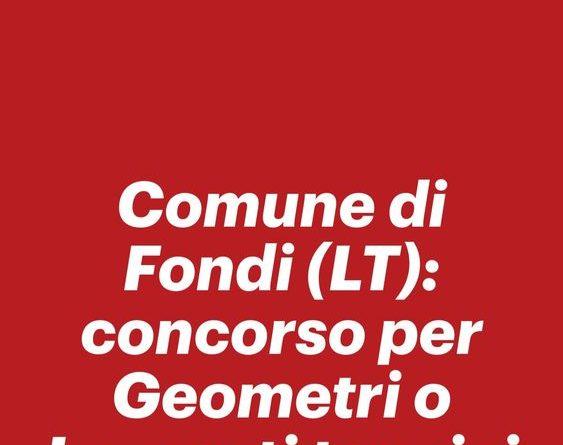 Comune di Fondi: concorso per Geometri o Laureati tecnici