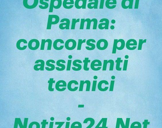 Ospedale di Parma: concorso per assistenti tecnici